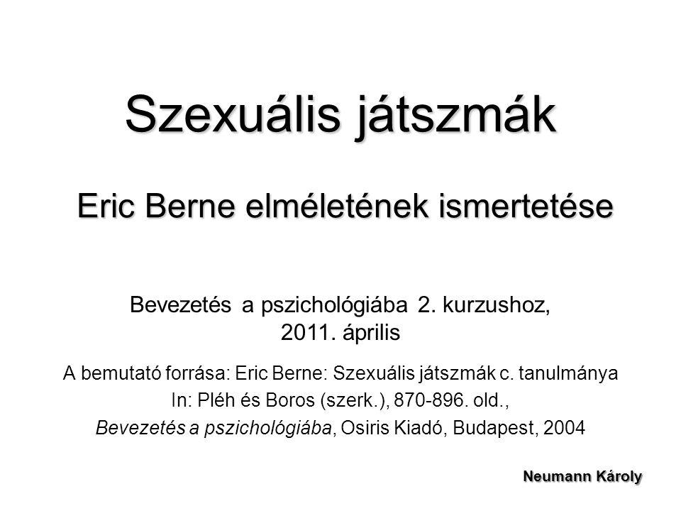 Szexuális játszmák Eric Berne elméletének ismertetése
