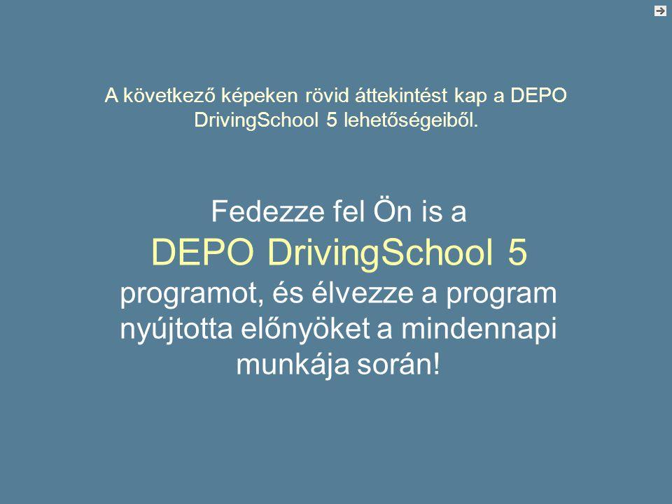 A következő képeken rövid áttekintést kap a DEPO DrivingSchool 5 lehetőségeiből.