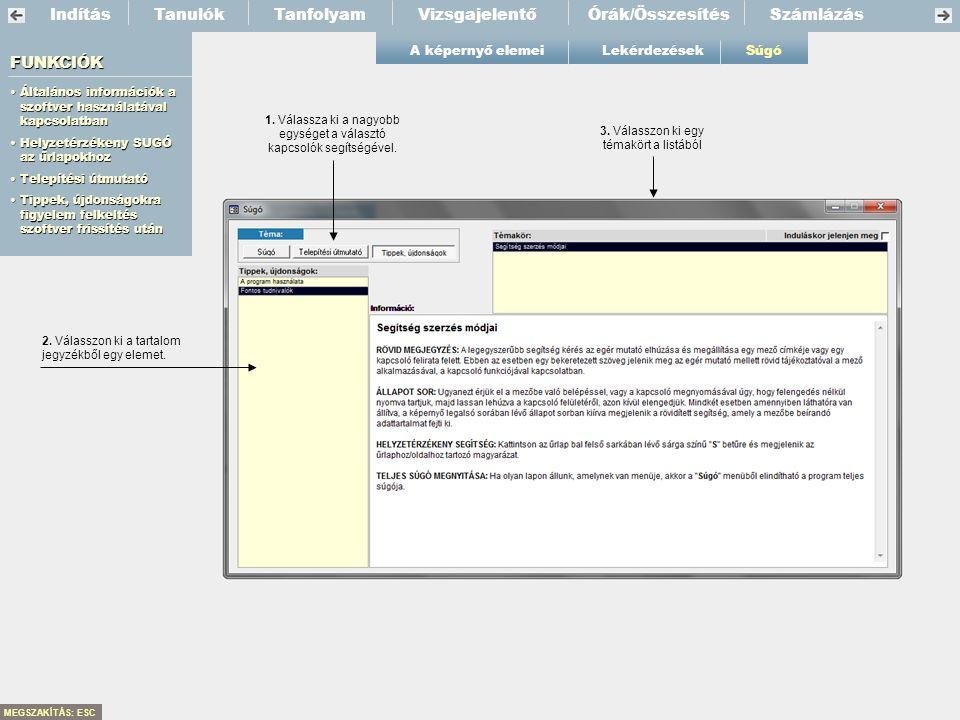 Indítás Tanulók Tanfolyam Vizsgajelentő Órák/Összesítés Számlázás