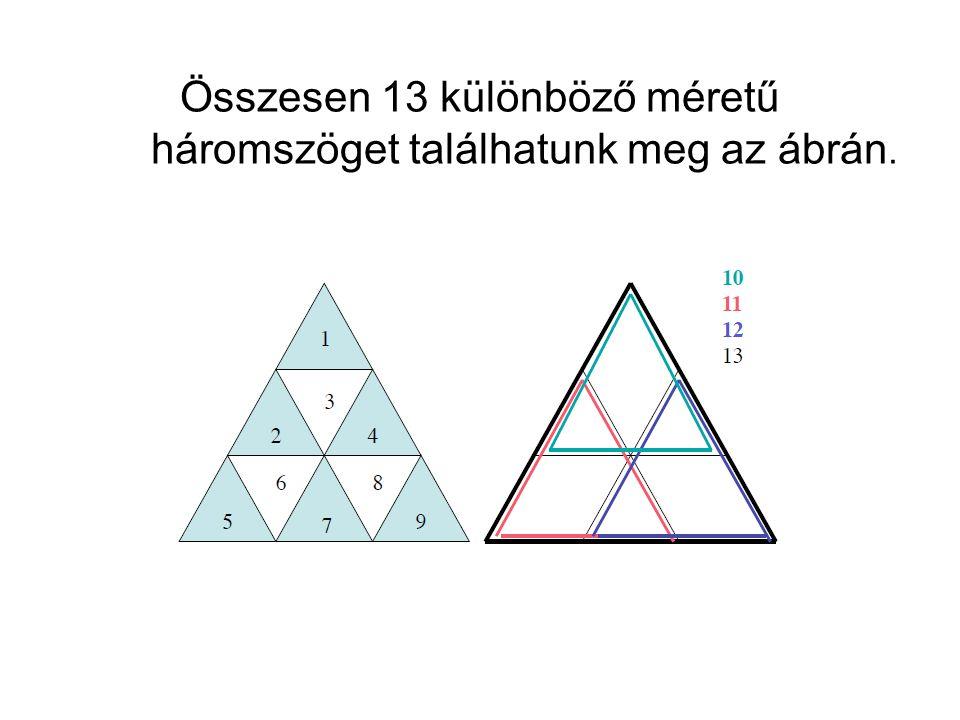 Összesen 13 különböző méretű háromszöget találhatunk meg az ábrán.