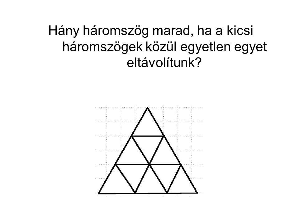 Hány háromszög marad, ha a kicsi háromszögek közül egyetlen egyet eltávolítunk