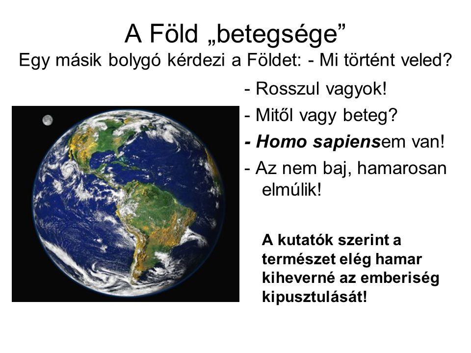 """A Föld """"betegsége Egy másik bolygó kérdezi a Földet: - Mi történt veled"""