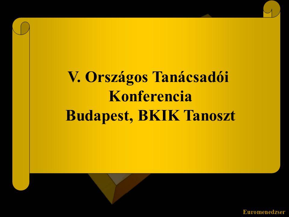 V. Országos Tanácsadói Konferencia Budapest, BKIK Tanoszt