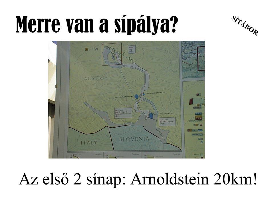 Az első 2 sínap: Arnoldstein 20km!