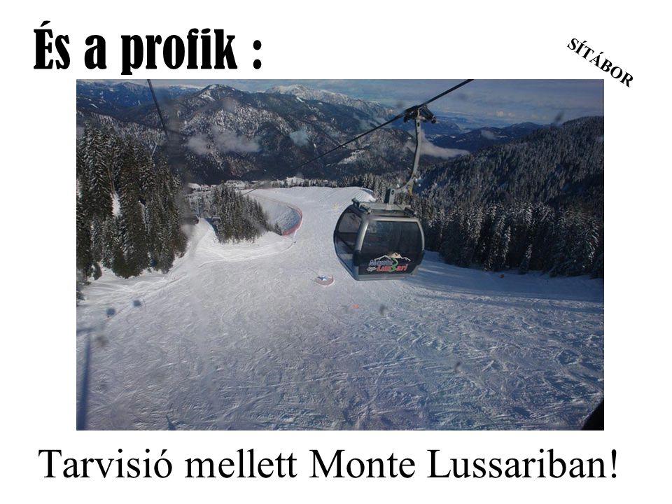 Tarvisió mellett Monte Lussariban!