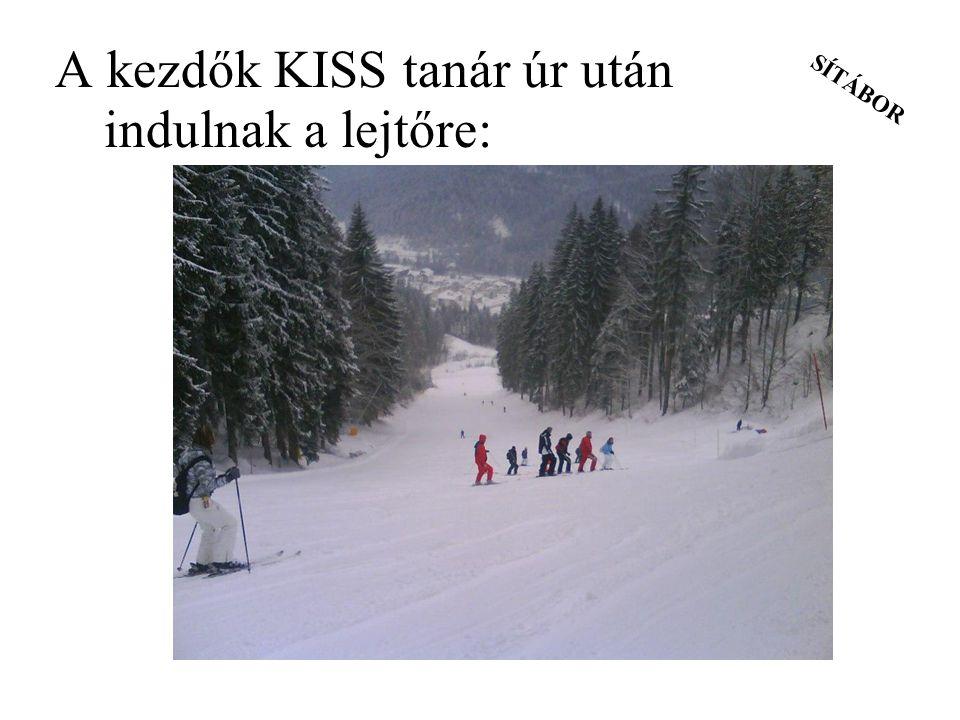 A kezdők KISS tanár úr után indulnak a lejtőre: