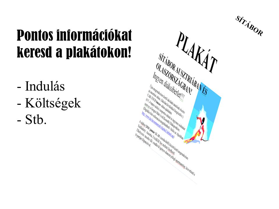 Pontos információkat keresd a plakátokon!