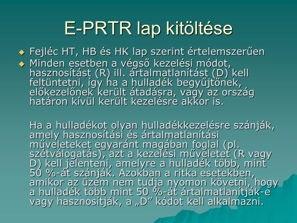E-PRTR lap kitöltése Fejléc HT, HB és HK lap szerint értelemszerűen