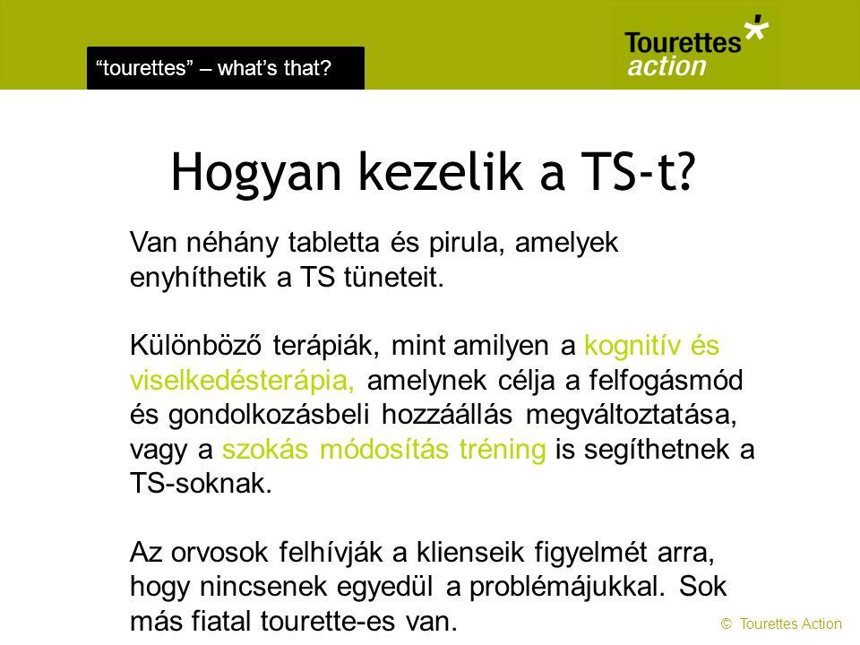 Hogyan kezelik a TS-t Van néhány tabletta és pirula, amelyek enyhíthetik a TS tüneteit.