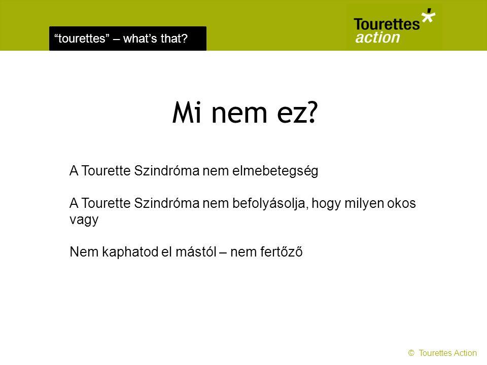 Mi nem ez A Tourette Szindróma nem elmebetegség
