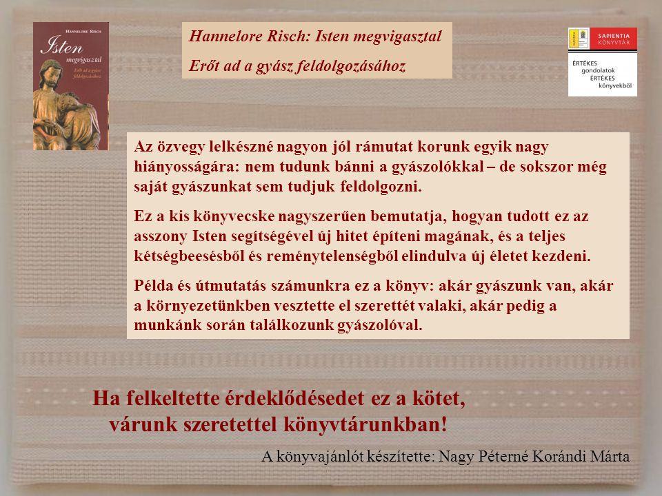 Hannelore Risch: Isten megvigasztal