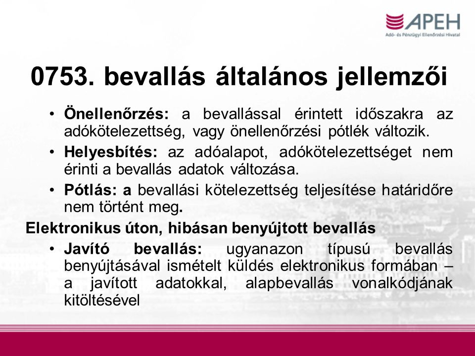 0753. bevallás általános jellemzői