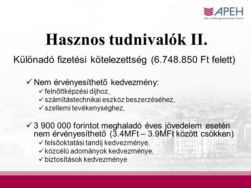 Hasznos tudnivalók II. Különadó fizetési kötelezettség (6.748.850 Ft felett) Nem érvényesíthető kedvezmény: