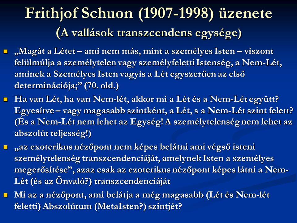 Frithjof Schuon (1907-1998) üzenete (A vallások transzcendens egysége)