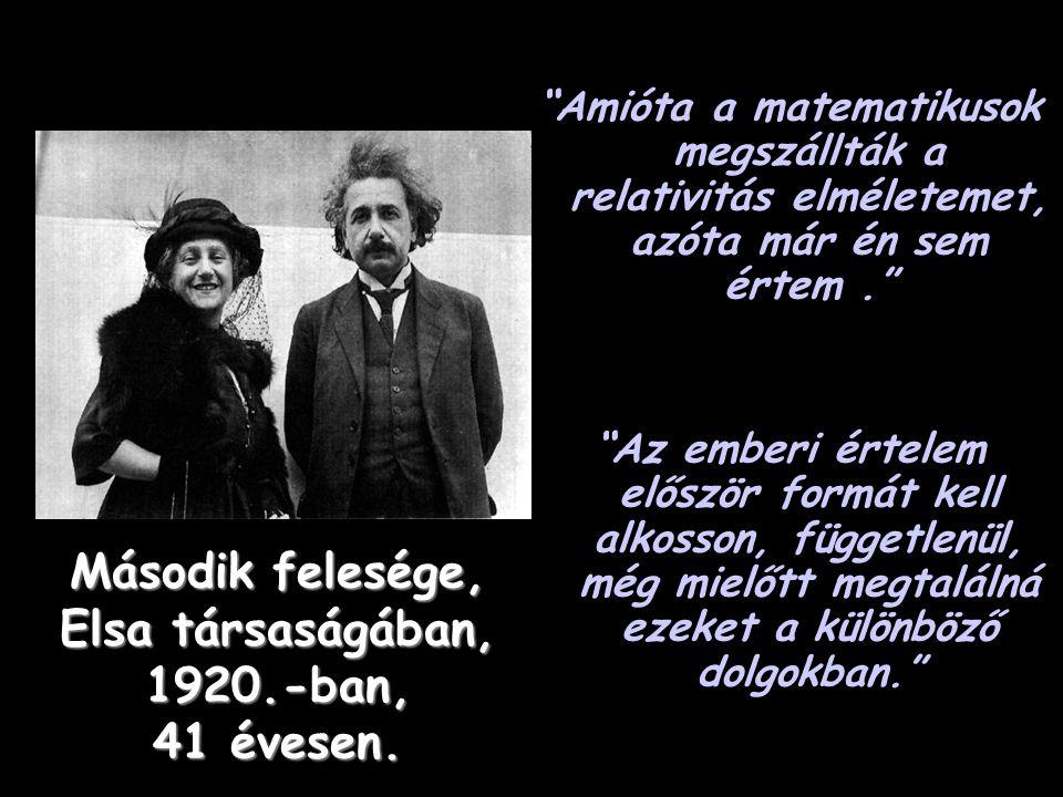 Második felesége, Elsa társaságában, 1920.-ban, 41 évesen.
