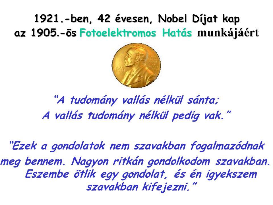 1921. -ben, 42 évesen, Nobel Díjat kap az 1905