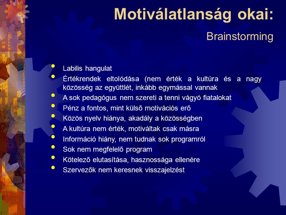 Motiválatlanság okai: Brainstorming