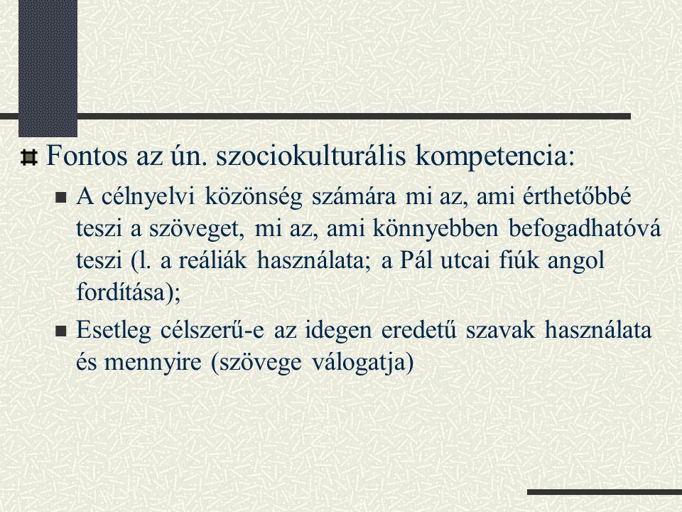 Fontos az ún. szociokulturális kompetencia: