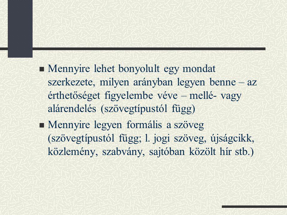 Mennyire lehet bonyolult egy mondat szerkezete, milyen arányban legyen benne – az érthetőséget figyelembe véve – mellé- vagy alárendelés (szövegtípustól függ)