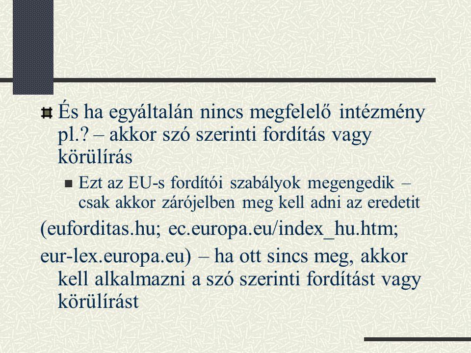 (euforditas.hu; ec.europa.eu/index_hu.htm;