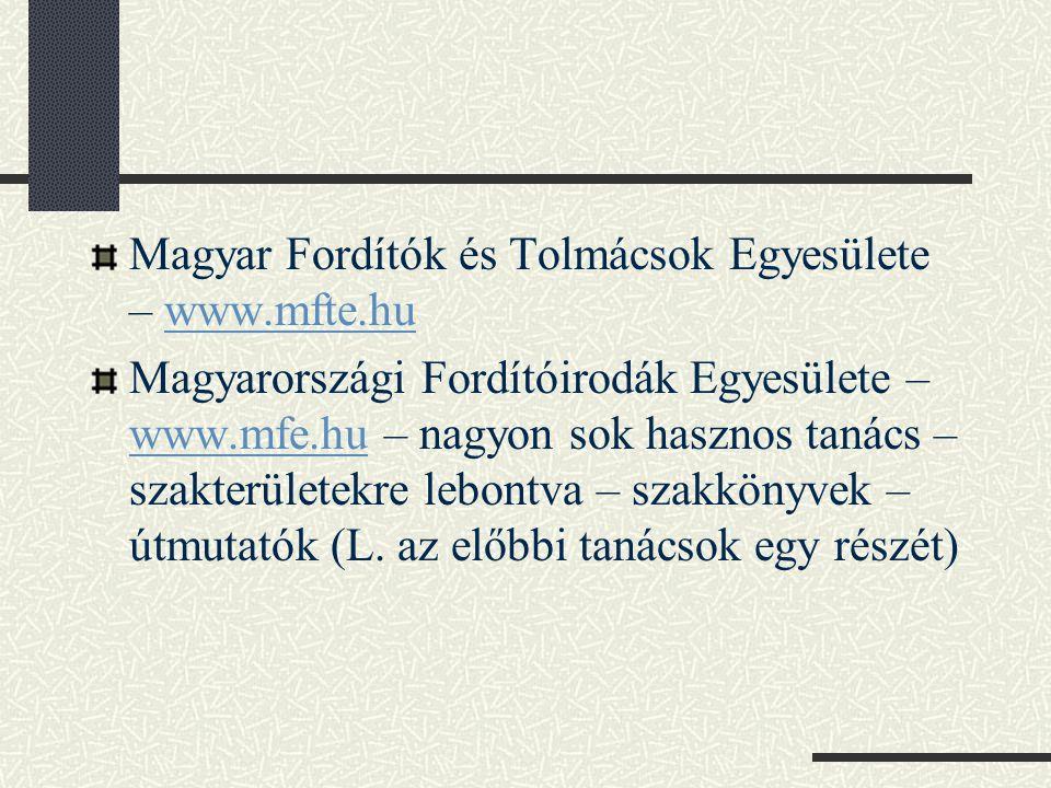Magyar Fordítók és Tolmácsok Egyesülete – www.mfte.hu