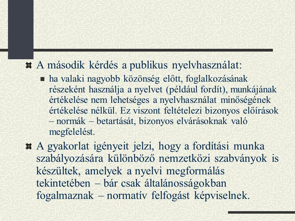 A második kérdés a publikus nyelvhasználat: