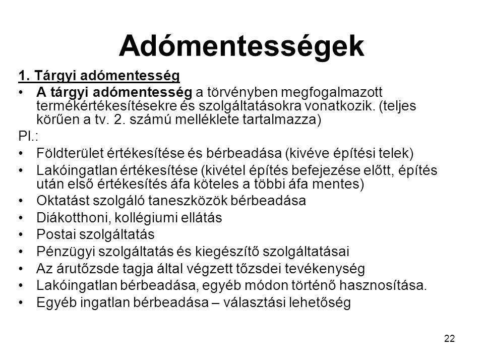 Adómentességek 1. Tárgyi adómentesség