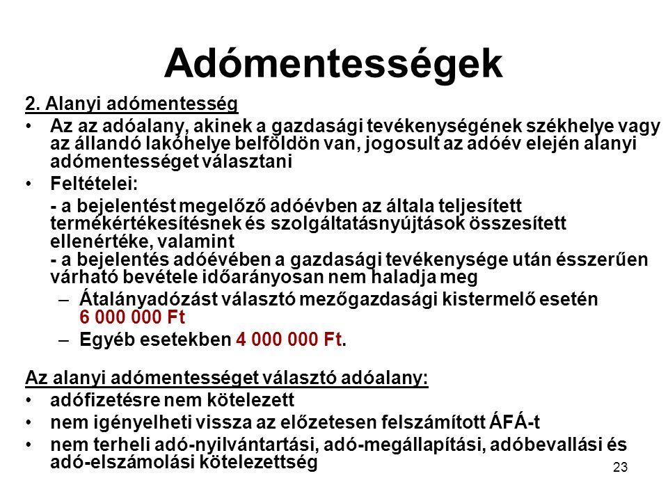 Adómentességek 2. Alanyi adómentesség