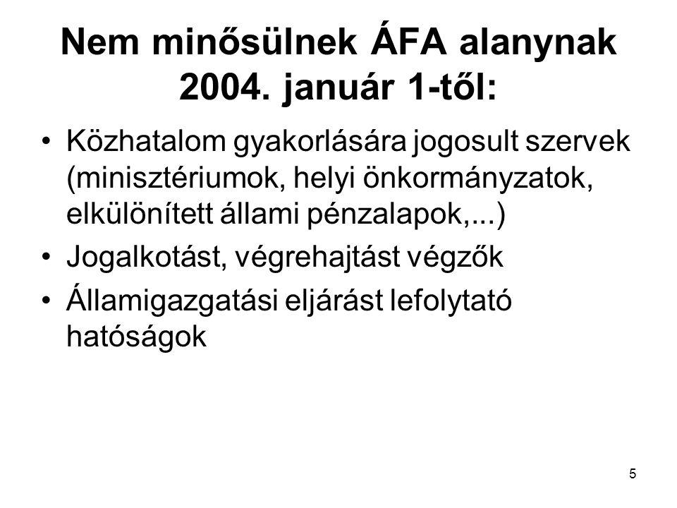 Nem minősülnek ÁFA alanynak 2004. január 1-től: