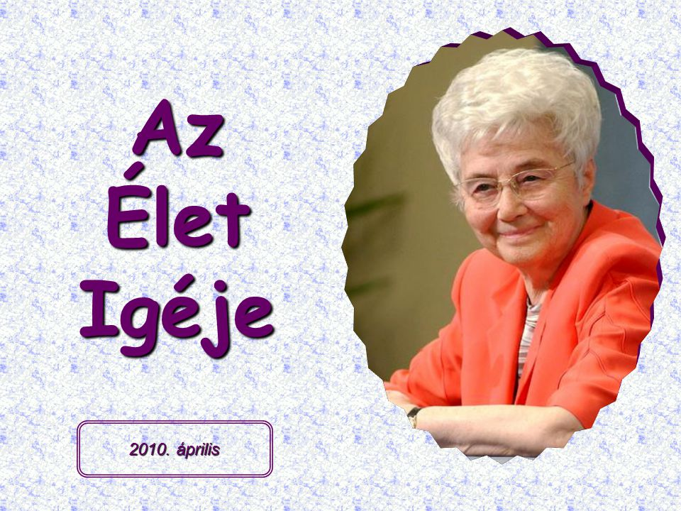 Az Élet Igéje 2010. április