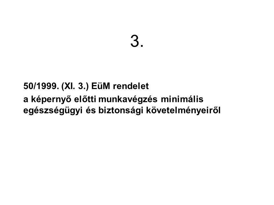 3. 50/1999. (XI. 3.) EüM rendelet.