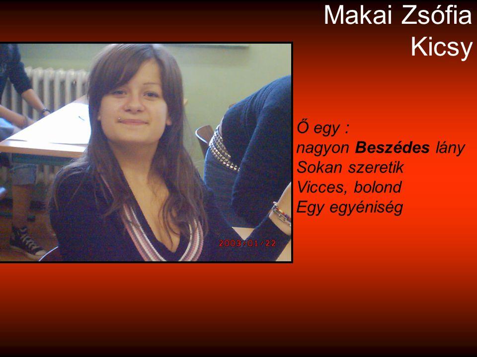 Makai Zsófia Kicsy Ő egy :
