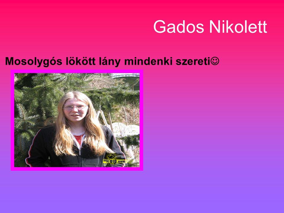 Gados Nikolett Mosolygós lökött lány mindenki szereti