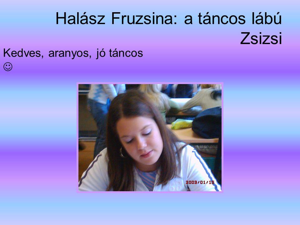 Halász Fruzsina: a táncos lábú Zsizsi