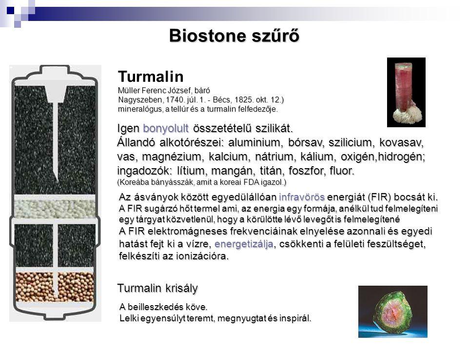 Biostone szűrő Turmalin Igen bonyolult összetételű szilikát.