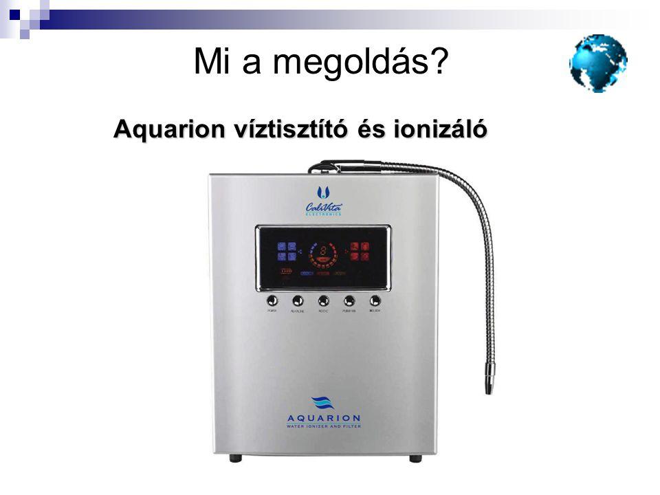Mi a megoldás Aquarion víztisztító és ionizáló