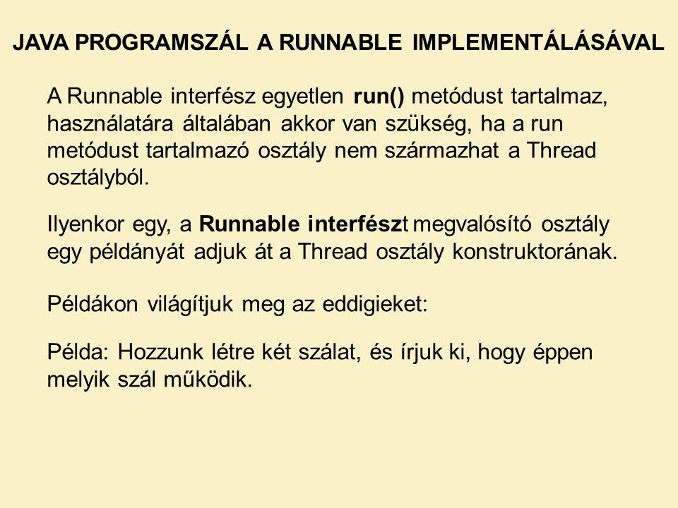 JAVA PROGRAMSZÁL A RUNNABLE IMPLEMENTÁLÁSÁVAL