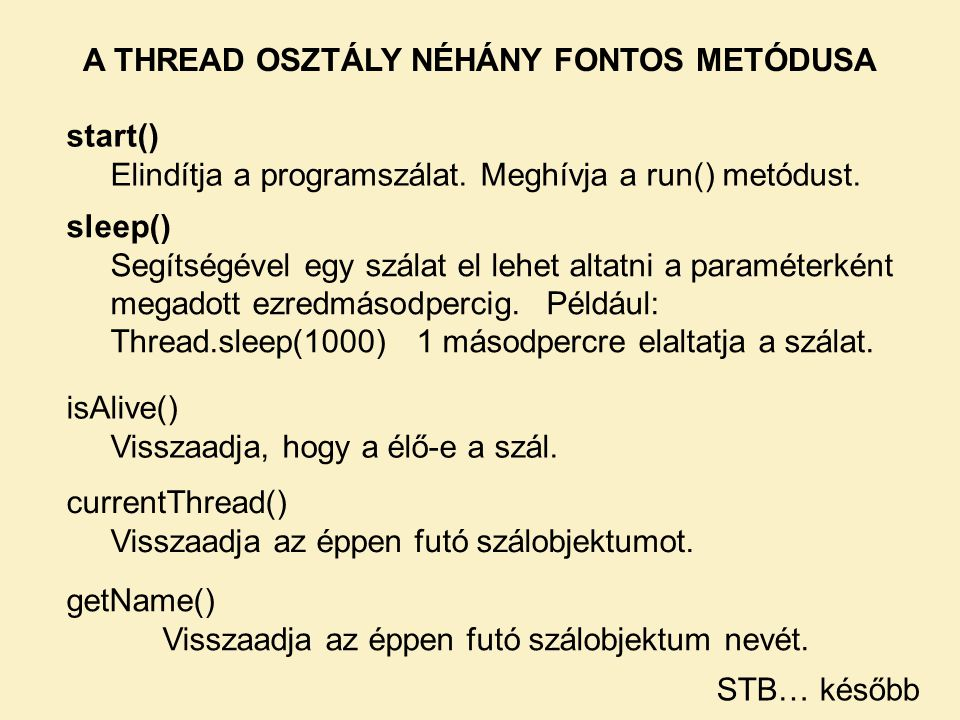 A THREAD OSZTÁLY NÉHÁNY FONTOS METÓDUSA
