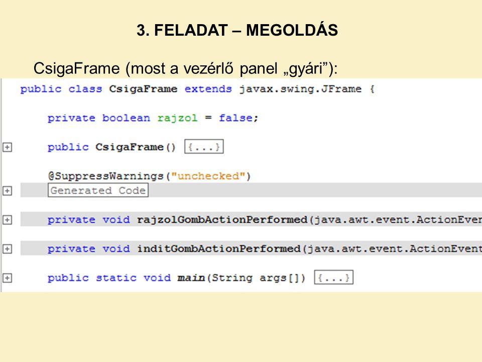 """3. FELADAT – MEGOLDÁS CsigaFrame (most a vezérlő panel """"gyári ):"""