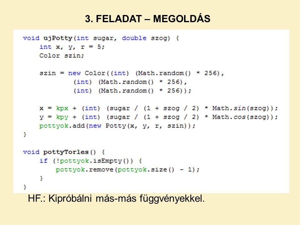 3. FELADAT – MEGOLDÁS HF.: Kipróbálni más-más függvényekkel.
