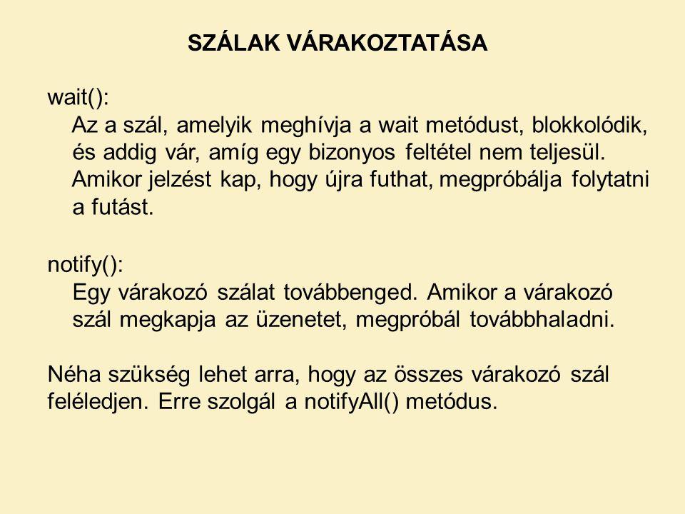 SZÁLAK VÁRAKOZTATÁSA wait():