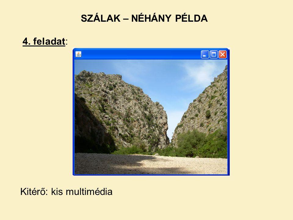 SZÁLAK – NÉHÁNY PÉLDA 4. feladat: Kitérő: kis multimédia