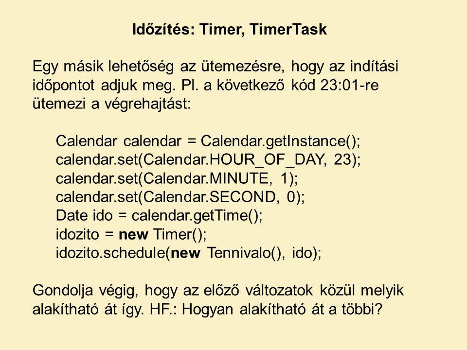 Időzítés: Timer, TimerTask