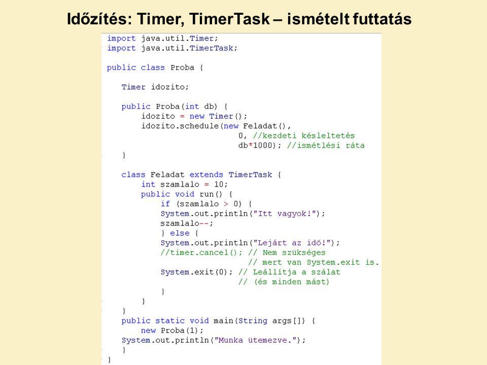 Időzítés: Timer, TimerTask – ismételt futtatás