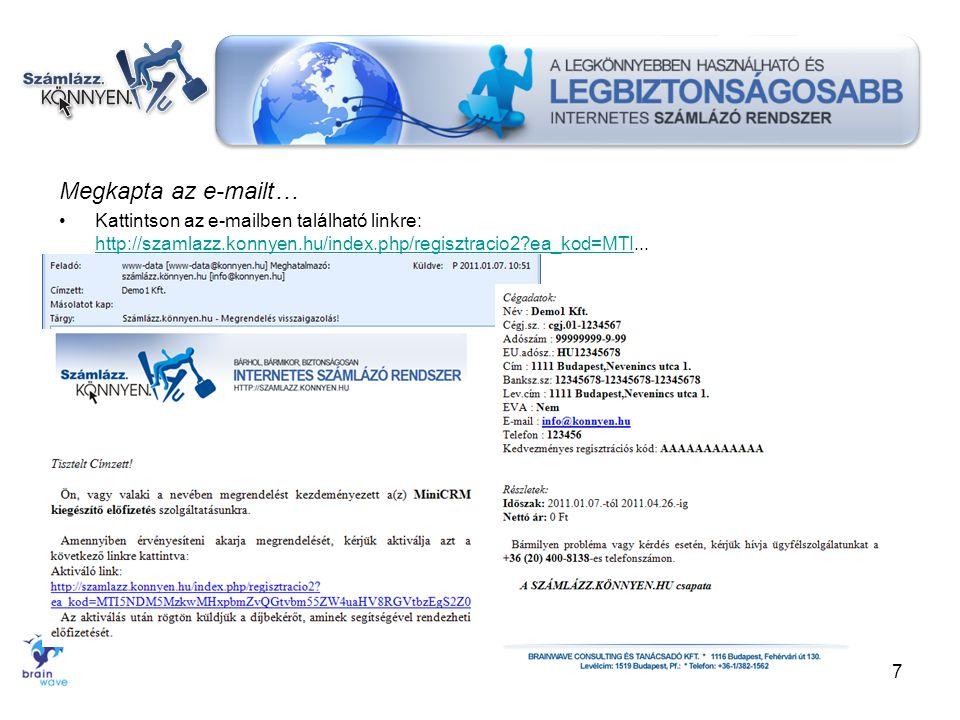 Megkapta az e-mailt… Kattintson az e-mailben található linkre: http://szamlazz.konnyen.hu/index.php/regisztracio2 ea_kod=MTI...