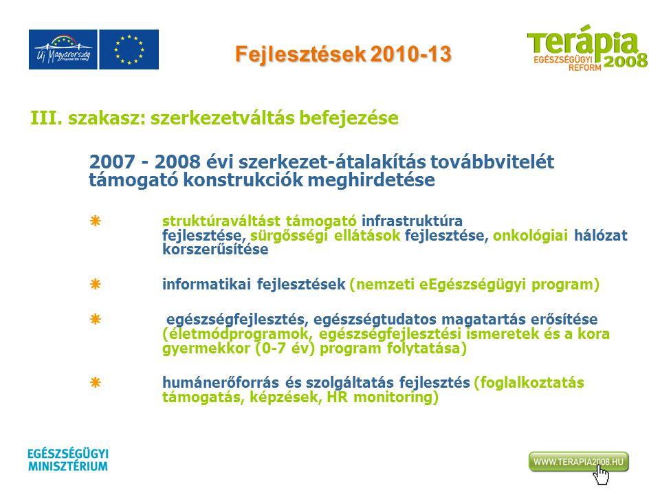 Fejlesztések 2010-13 III. szakasz: szerkezetváltás befejezése