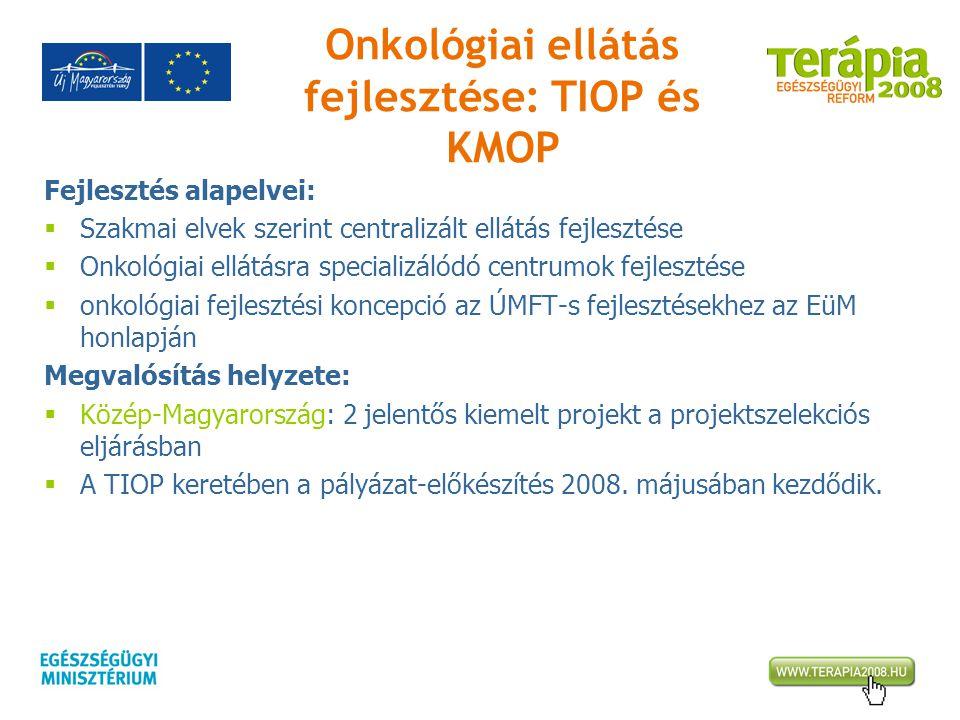 Onkológiai ellátás fejlesztése: TIOP és KMOP