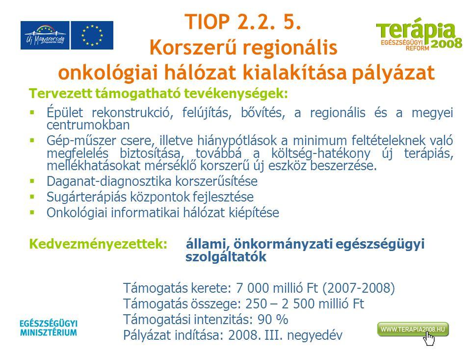 TIOP 2.2. 5. Korszerű regionális onkológiai hálózat kialakítása pályázat