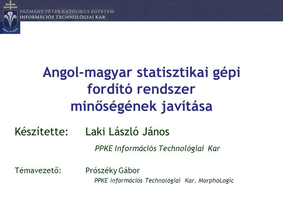 Angol-magyar statisztikai gépi fordító rendszer minőségének javítása