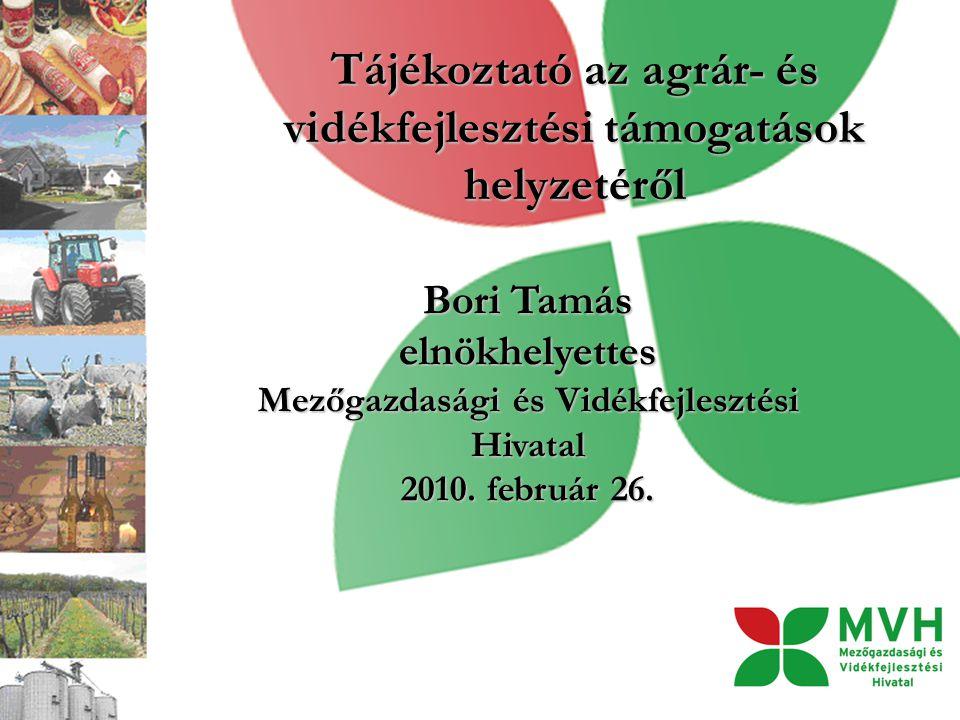 Tájékoztató az agrár- és vidékfejlesztési támogatások helyzetéről